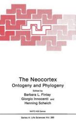 The Neocortex - Barbara L. Finlay, Giorgio M. Innocenti, Henning Scheich (1991)