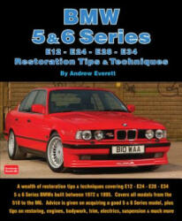 BMW 5 & 6 Series Restoration Tips & Techniques - Andrew Everett (2013)