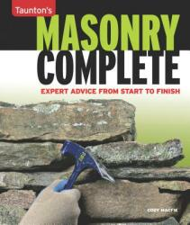 Masonry Complete: Expert Advice from Start to Finish (2012)