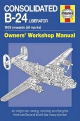 Consolidated B-24 Liberator Manual - Graeme Douglas (2013)