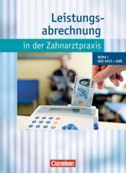Leistungsabrechnung in der Zahnarztpraxis - Neubearbeitung (2013)