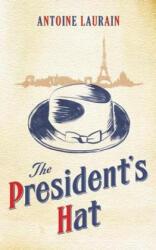 President's Hat - Antoine Laurain (2013)
