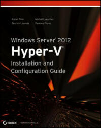 Windows Server 2012 Hyper-v Installation and Configuration Guide (2013)