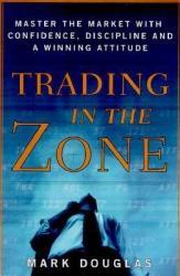Trading in the Zone - Mark Douglas (2001)