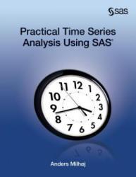Practical Time Series Analysis Using SAS - Anders Milhoj (2013)
