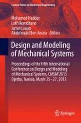Design and Modeling of Mechanical Systems - Mohamed Haddar, Lotfi Romdhane, Jamel Louati, Abdelmajid Ben Amara (2013)