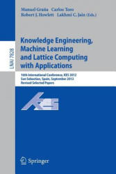 Knowledge Engineering, Machine Learning and Lattice Computing with Applications - 16th International Conference, KES 2012, San Sebastian, Spain, Sept (2013)
