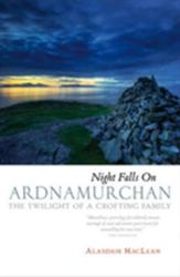 Night Falls on Ardnamurchan - The Twilight of a Crofting Family (2001)