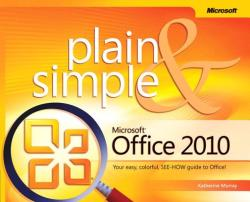 Microsoft Office 2010 Plain Simple (ISBN: 9780735626973)