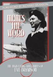 Mum's the Word - The High-Flying Adventures of Eve Branson (2013)