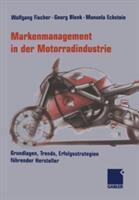 Markenmanagement in Der Motorradindustrie - Grundlagen, Trends, Erfolgsstrategien Fuhrender Hersteller (2013)