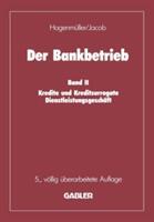 Bankbetrieb - Band II: Kredite Und Kreditsurrogate Dienstleistungsgeschaft (2013)