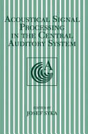 Acoustical Signal Processing in the Central Auditory System (2013)