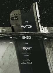 The Watch That Ends the Night: Voices from the Titanic (2013)