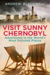 Visit Sunny Chernobyl - Andrew Blackwell (2013)
