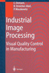 Industrial Image Processing - Visual Quality Control in Manufacturing (2013)
