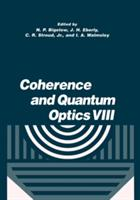 Coherence and Quantum Optics - Proceedings of the Eighth Rochester Conference on Coherence and Quantum Optics Held at the University of Rochester June 13-16 2001 (2013)