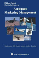 Aerospace Marketing Management - Manufacturers * Oem * Airlines * Airports * Satellites * Launchers (2013)