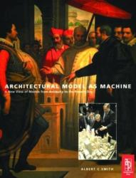 Architectural Model as Machine (ISBN: 9780750656344)