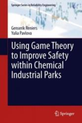 Using Game Theory to Improve Safety within Chemical Industrial Parks (2013)