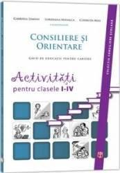 Consiliere Si Orientare. Activitati Pentru Clasele I-Iv - Gabriela Lemeni Loredana Mihalca Codruta (ISBN: 9789737973917)