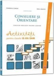 Consiliere şi orientare. Ghid de educaţie pentru carieră. Activităţi pentru clasele IX-XII/SAM (ISBN: 9786068244396)