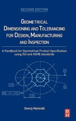 Geometrical Dimensioning and Tolerancing for Design, Manufacturing and Inspection - Georg Henzold (ISBN: 9780750667388)