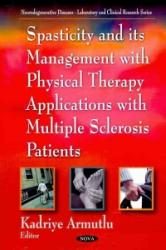 Spasticity and Its Management with Physical Therapy Applications (2013)