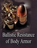Ballistic Resistance of Body Armor (2013)