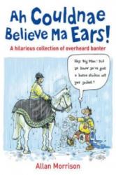 Ah Couldnae Believe Ma Ears! (2009)