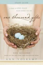 One Thousand Gifts Study Guide - Ann Voskamp (2012)