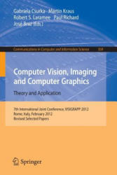 Computer Vision, Imaging and Computer Graphics - Theory and Applications - International Joint Conference, VISIGRAPP 2012, Rome, Italy, February 24-2 (2013)