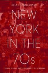 New York In The 70s - Allan Tannenbaum (2012)