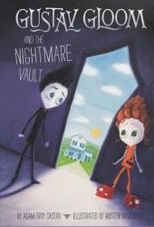 Gustav Gloom and the Nightmare Vault (2013)