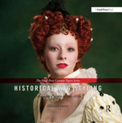 Historical Wig Styling: Ancient Egypt to the 1830s - Allison Lowery (2013)