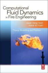 Computational Fluid Dynamics in Fire Engineering - Theory, Modelling and Practice (ISBN: 9780750685894)