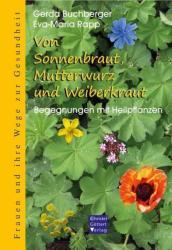 Von Sonnenbraut, Mutterwurz und Weiberkraut (2013)
