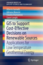 GIS to Support Cost-effective Decisions on Renewable Sources - Applications for Low Temperature Geothermal Energy (2013)