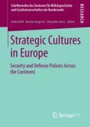 Strategic Cultures in Europe - Security and Defence Policies Across the Continent (2013)
