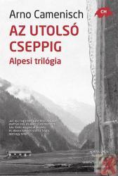 AZ UTOLSÓ CSEPPIG - Alpesi trilógia (ISBN: 9789632366654)