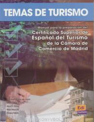 Temas de turismo - Manual para la preparación Certificado Superior de Espanol del Turismo (ISBN: 9788495986993)