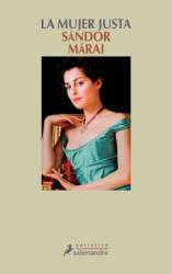 La mujer justa - Sándor Márai, Agnes Csomos (ISBN: 9788478889372)