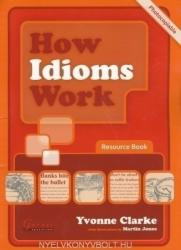 How Idioms Work - Resource Book (ISBN: 9781859645543)