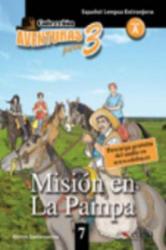Aventura para tres Nivel A2: MISION EN LA PAMPA - ALFONSO SANTAMARINA (ISBN: 9788477115762)