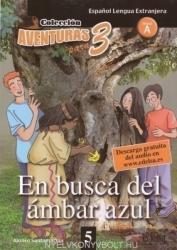 Aventura para tres Nivel A2: EN BUSCA DEL AMBAR AZUL - ALFONSO SANTAMARINA (ISBN: 9788477115748)