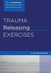 Trauma Releasing Exercises (2005)