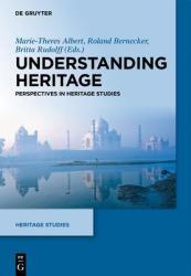 Understanding Heritage - Perspectives in Heritage Studies (2013)