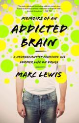 Memoirs of an Addicted Brain - Marc Lewis (2013)