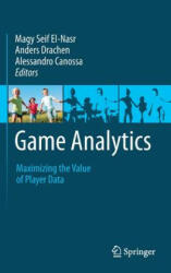 Game Analytics - Maximizing the Value of Player Data (2013)