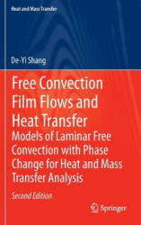 Free Convection Film Flows and Heat Transfer - Models of Laminar Free Convection with Phase Change for Heat and Mass Transfer Analysis (2013)